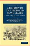 A Journey in the Seaboard Slave States : With Remarks on Their Economy, Olmsted, Frederick Law and Olmsted, Jr, Frederick Law, Frederick Law, 1108005586
