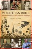 More Than Birds, Val Shushkewich, 1459705580