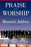 Praise and Worship, Althea M. Brown and Pastor Anthony M. Shaw, 1463425589