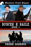 Bowen and Baile: Book 1, Frank Roderus, 1478375582