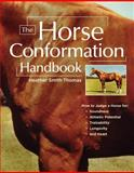 The Horse Conformation Handbook, Heather Smith Thomas, 1580175589