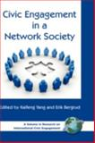 Civic Engagement in a Network Society, Yang, Kaifeng and Bergrud, Erik, 159311558X