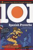 Spanish Proverbs : Enrich your Spanish Conversation with Colorful Everyday Expressions, Aparicio, Eduardo, 007161558X