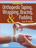 Orthopedic Taping, Wrapping, Bracing, and Padding, Beam, Joel and Beam, Joel W., 0803625588