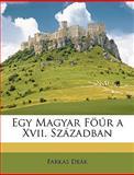 Egy Magyar Föúr a Xvii Században, Farkas De k and Farkas Deák, 114920558X