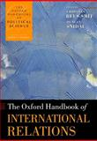 The Oxford Handbook of International Relations 1st Edition