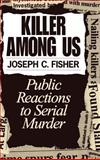 Killer among Us, Joseph C. Fisher and S. Hafner, 0275955583