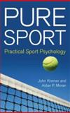 Pure Sport, John Kremer and Aidan Moran, 0415395585