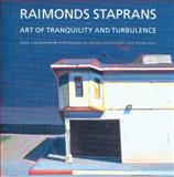 Raimonds Staprans : Art of Tranquility and Turbulence, Karlstrom, Paul J. and Selz, Peter, 0295985585