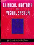 Clinical Anatomy of the Visual System, Remington, Lee A., 0750695587