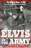 Elvis in the Army, William J. Taylor, 0891415580