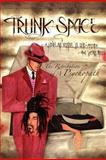 """Trunk-Space, Michael """"El Jefe"""" Archer, 1469125587"""