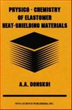Physico-Chemistry of Elastomer Heat-Shielding Materials, Donskoi, A. A., 1560725583