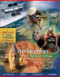 Anthropology : The Human Challenge, Haviland, William A. and Prins, Harald E. L., 0495095591
