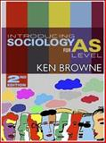 Introducing Sociology for AS Level, Browne, Ken, 0745635598