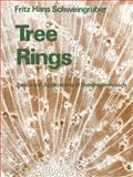 Tree Rings : Basics and Applications of Dendrochronology, Schweingruber, Fritz Hans, 0792305590