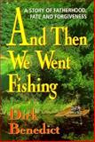 And Then We Went Fishing, Dirk Benedict, 0895295598