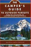 The Camper's Guide to Outdoor Pursuits, Jack Drury and Eric Holmlund, 1571675590
