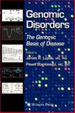 Genomic Disorders : The Genomic Basis of Disease, Lupski, James R., 1588295591