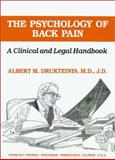 The Psychology of Back Pain : A Clinical and Legal Handbook, Drukteinis, Albert M., 0398065594