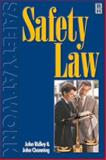 Safety Law : For Occupational Health and Safety, Ridley, John R. and Channing, John, 0750645598