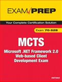 MCTS 70-528 Exam Prep : Microsoft . Net Framework 2. 0 Web-Based Client Development, Kalani, Amit and Engler, Eric, 0789735598
