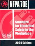 NFPA : Electrical Safety in the Workplace, 2004 Edition, NFPA Staff, 1418065595