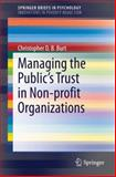 Managing the Public's Trust in Non-Profit Organizations, Burt, Christopher D. B., 1493905597