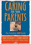 Caring for Your Parents, Hugh Delehanty and Elinor Ginzler, 1402735596