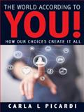 The World According to You!, Carla L. Picardi, 1452545596
