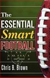 The Essential Smart Football, Chris Brown, 1470125595