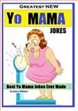 Greatest NEW Yo Mama Jokes, Ryan Williams, 1494295598
