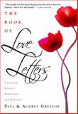 The Book of Love Letters, Paul Grescoe and Audrey Grescoe, 0771035594