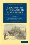 A Journey in the Seaboard Slave States 2 Volume Set : With Remarks on their Economy, Olmsted, Frederick Law and Olmsted, Jr,  Frederick Law, Frederick Law, 1108005594