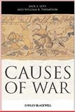 Causes of War, Levy, Jack S. and Thompson, William R., 1405175591