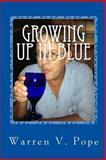 Growing up in Blue, Warren Pope, 148391559X