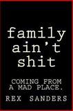 Family Aint Shit, rex sanders, 1500355593