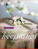 Creative Wedding Keepsakes You Can Make, Terry L. Rye and Laurel Tudor, 1558705597