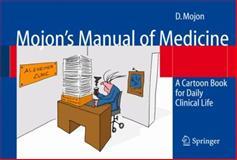 Mojon's Manual of Medicine : A Cartoon Book for Daily Clinical Life, Mojon, Daniel S., 3540685596