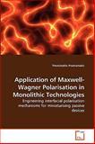 Application of Maxwell-Wagner Polarisation in Monolithic Technologies, Themistoklis Prodromakis, 3639165594