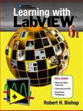 Learning with LabVIEW 6i, Bishop, Robert H., 0130325597