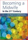 Becoming a Midwife in the 21st Century, , 0470065591