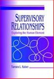 Supervisory Relationships : Exploring the Human Element, Kaiser, Tamara L., 053434559X