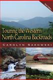 Touring the Western North Carolina Backroads, Carolyn Sakowski, 0895875594