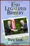 End Legalized Bribery : They Lied, Heftel, Cecil, 0929765591