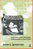 Psychoanalytic Conversations : Interviews with Clinicians, Commentators, and Critics, Rudnytsky, Peter L., 1138005592