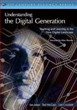 Understanding the Digital Generation, Ian Jukes and Ted McCain, 1449585590