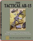 The Tactical AR-15, Dave M. Lauck and Paul W. Hantke, 1581605595