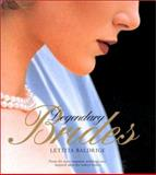 Legendary Brides, Letitia Baldrige and Madison Book Group Inc. Staff, 0060195592