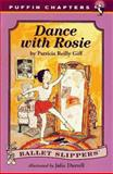 Dance with Rosie, Patricia Reilly Giff, 0140385592